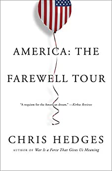 America: The Farewell Tour by [Hedges, Chris]