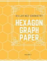 Killer Bee Chemistry: Hexagon Graph Paper: Volume 3