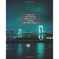 Tokyo Rainbow Bridge at Night 2019 Planner Organizer: Weekly Monthly Calendar and Engagement Book