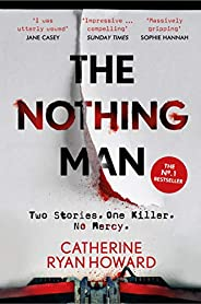 The Nothing Man: The No. 1 Irish Times bestseller. A brilliantly twisty blend of true crime and psychological