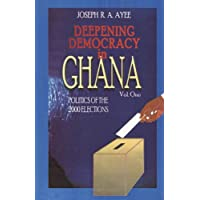 Deepening Democracy in Ghana 1&2: Politics of the 2000 Elections