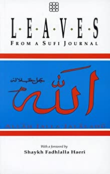 Leaves From A Sufi Journal: With A Foreword By Shaykh Fadhlalla Haeri by [Haeri, Shaykh Fadhlalla]