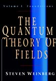 The Quantum Theory of Fields: Volume 1, Foundations (The Quantum Theory of Fields 3 Volume Hardback Set)