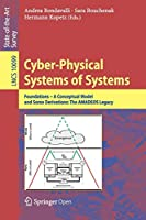 Cyber-Physical Systems of Systems: Foundations – A Conceptual Model and Some Derivations: The AMADEOS Legacy (Lecture Notes in Computer Science)