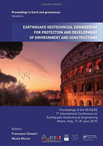 Download Earthquake Geotechnical Engineering for Protection and Development of Environment and Constructions: Proceedings of the 7th International Conference on Earthquake Geotechnical Engineering, (ICEGE 2019), June 17-20, 2019, Rome, Italy (Proceedings in Earth and Geosciences) 0367143283