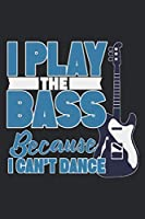 I Play The Bass: Bassist Notebook Blank Line Journal Lined with Lines 6x9 120 Pages Checklist Record Book Bass Player Rock Music Take Notes Gift Planner Paper Men Women Kids Christmas Gift for Bass Player