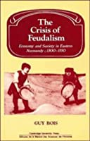 Crisis of Feudalism (Past and Present Publications)
