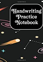 Handwritting Practise Notebook: Alphabet Writing Practice For Kids, Dotted Lined Sheets for K-3, Students,Preschoolers (Cursive Writing Books for Kids)