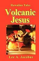 Volcanic Jesus
