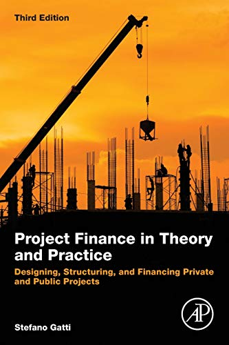 Download Project Finance in Theory and Practice: Designing, Structuring, and Financing Private and Public Projects 0128114010