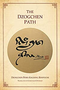 The Dzogchen Path (English Edition)