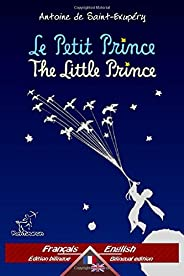 Le Petit Prince - The Little Prince: Bilingue avec le texte parallèle - Bilingual parallel text: Fran?ais - An