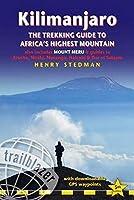 Trailblazer Kilimanjaro: The Trekking Guide to Africa's Highest Mountain; Also Includes Mount Meru & Guides to Arusha, Moshi, Marangu, Nairobi & Dar es Salaam