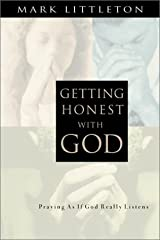 Getting Honest with God: Praying as If God Really Listens Paperback