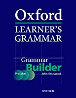 Oxford Learner's Grammar: Grammar Builder