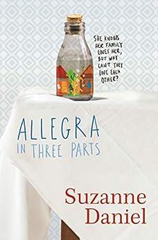 Allegra in Three Parts by [Daniel, Suzanne]