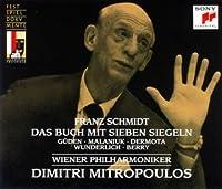 F. SCHMIDT: DAS BUCH MIT SIEBEN SIEGELN(2CD) by MITROPOULOS & VPO (2006-07-19)