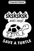 Composition Notebook: SkSkSk and i oop save turtles meme vintage apparel gift  Journal/Notebook Blank Lined Ruled 6x9 100 Pages