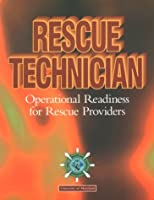 Rescue Technician: Operational Readiness for Rescue Providers (Lifeline S.)