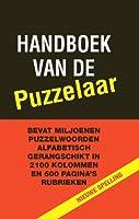 Handboek van de puzzelaar: bevat miljoenen puzzelwoorden alfabetisch gerangschikt in kolommen en rubrieken