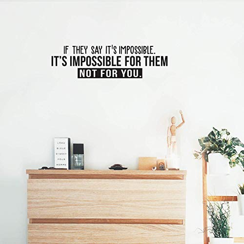 Vinyl Wall Art Decal - If They Say It's Impossible It's Impossible for Them Not for You - 8.5