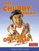 Obscene & Not Heard (Harpercollins Comedy)