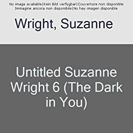Untitled Suzanne Wright 6 (The Dark in You) by [Wright, Suzanne]