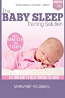 The Baby Sleep Training Solution (Baby & Parenting Books)