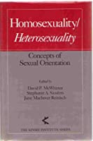 Homosexuality/Heterosexuality: Concepts of Sexual Orientation (Kinsey Institute Series)