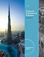 Physics for Scientists and Engineers, International Edition,9th Edition