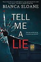 Tell Me A Lie: A Novel (Live To Tell #2)