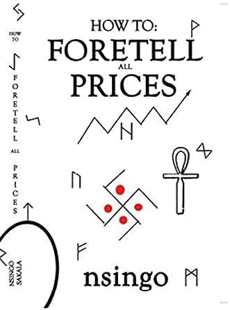 【クリックでお店のこの商品のページへ】How To Foretell All Prices (English Edition) [Kindle edition] by Nsingo Sakala