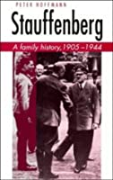 Stauffenberg: A Family History, 1905–1944