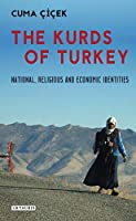 The Kurds of Turkey: National, Religious and Economic Identities (Library of Modern Middle East Studies)