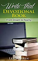 Write That Devotional Book: From Dream to Reality