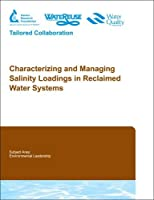 Characterizing and Managing Salinity Loadings in Reclaimed Water Systems【洋書】 [並行輸入品]