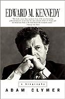 Edward M. Kennedy: A Biography