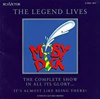 Moby Dick: The Legend Lives - The Complete Show In All It's Glory (Original London Cast)