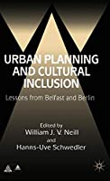 Urban Planning and Cultural Inclusion: Lessons from Belfast and Berlin (Anglo-German Foundation)