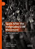 Spain After the Indignados/15M Movement: The 99% Speaks Out