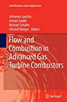 Flow and Combustion in Advanced Gas Turbine Combustors (Fluid Mechanics and Its Applications)