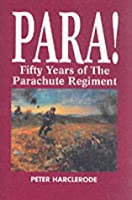 Para!: Fifty Years of the Parachute Regiment