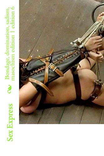 Bondage, domination, sadism, masochism edition 1 edition 6 (English Edition)