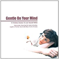 Gentle on Your Mind: 18...