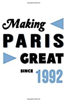 Making Paris Great Since 1992: College Ruled Journal or Notebook (6x9 inches) with 120 pages