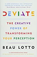 Deviate: The Creative Power of Transforming Your Perception