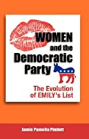 Women and the Democratic Party: The Evolution of Emily's List