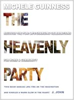 The Heavenly Party: Recover the fun: Life-changing celebrations for home and community