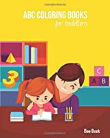 ABC Coloring Books For Toddlers: Kids And Preschool. Fun Coloring Books for Toddlers & Kids Ages 2-5 - Activity Book Teaches ABC, Letters & Words for Kindergarten & Preschool