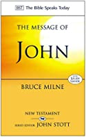 The Message of John: Here is Your King (The Bible Speaks Today)